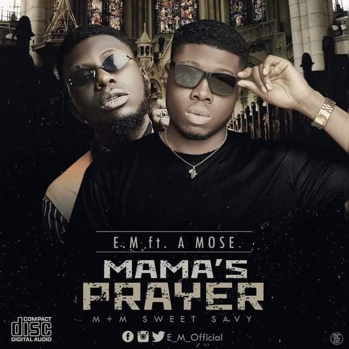 Mama's Prayer by E.M ft. A MOSE