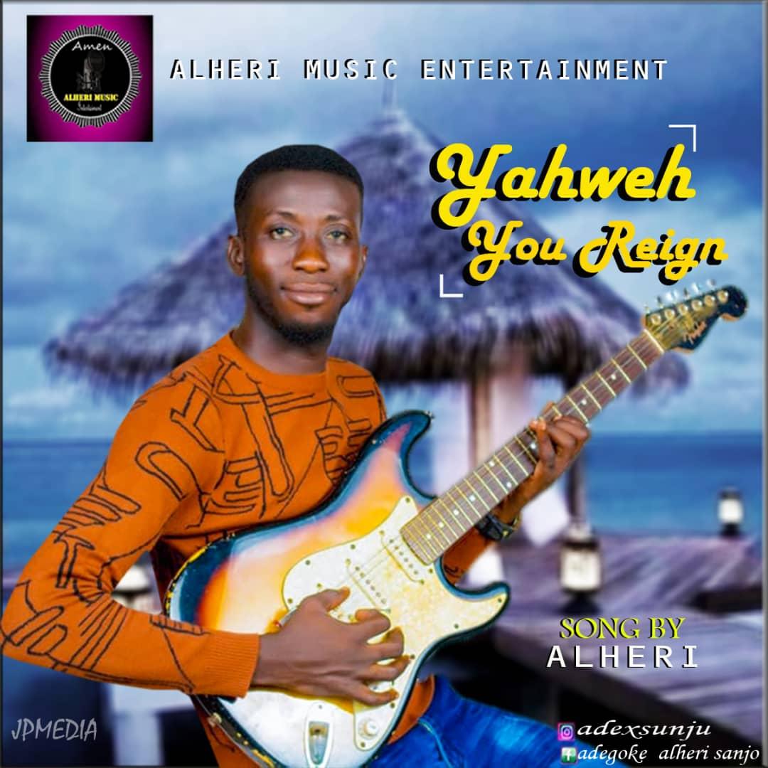 Yahweh You Reign – Alheri