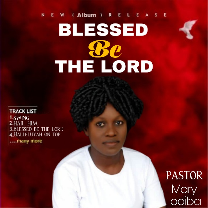 Blessed be the Lord (Album) – Mary Odiba